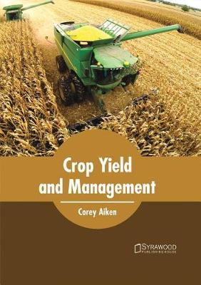 Crop Yield and Management (Hardback)