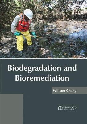 Biodegradation and Bioremediation (Hardback)