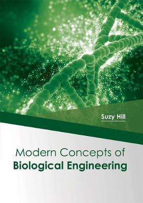 Modern Concepts of Biological Engineering (Hardback)