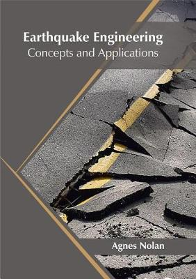 Earthquake Engineering: Concepts and Applications (Hardback)