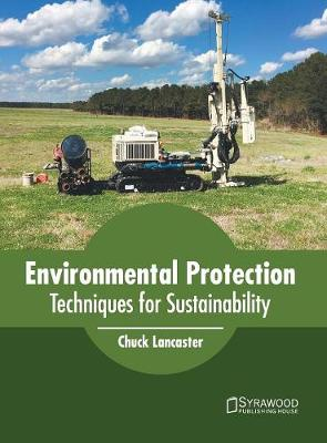 Environmental Protection: Techniques for Sustainability (Hardback)