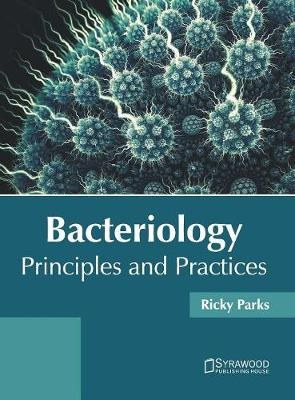Bacteriology: Principles and Practices (Hardback)