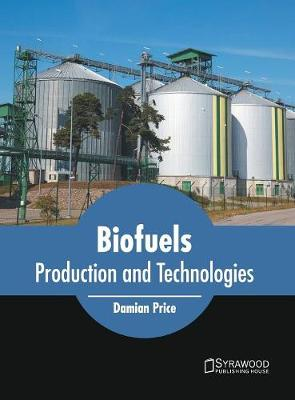 Biofuels: Production and Technologies (Hardback)