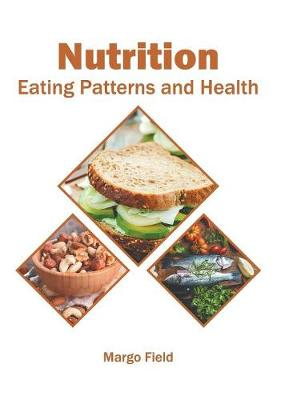 Nutrition: Eating Patterns and Health (Hardback)