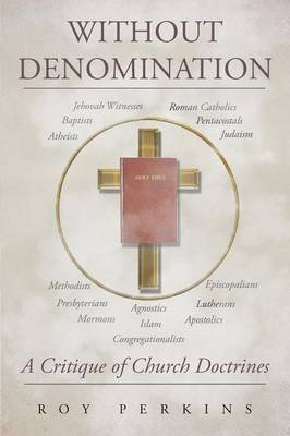 Without Denomination: A Critique of Church Doctrines (Paperback)