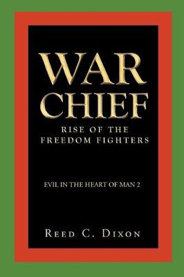 Evil in the Heart of Man 2: War Chief - Rise of the Freedom Fighters (Paperback)