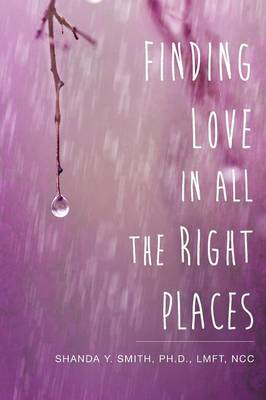 Finding Love in All the Right Places (Paperback)