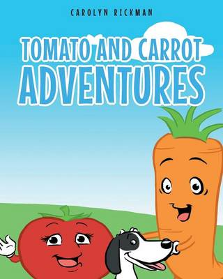 Tomato and Carrot Adventures (Paperback)