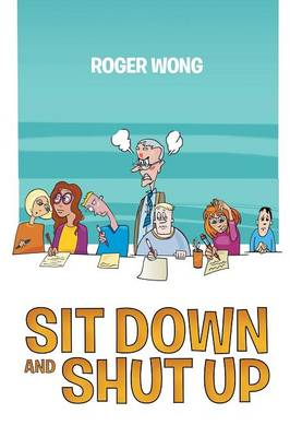 Sit Down and Shut Up (Paperback)