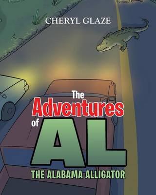 The Adventures of Al the Alabama Alligator (Paperback)