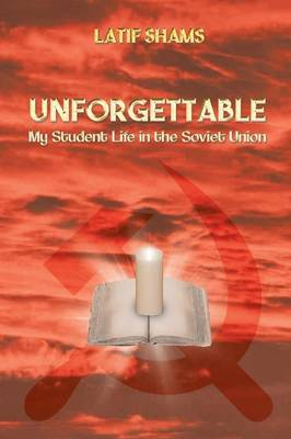 Unforgettable: My Student Life in the Soviet Union (Paperback)