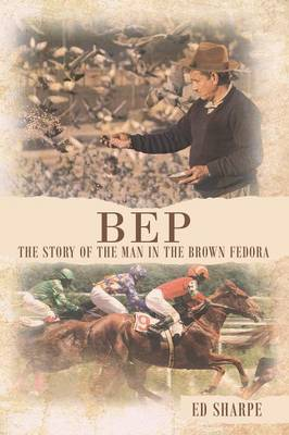 Bep the Story of the Man in the Brown Fedora (Paperback)