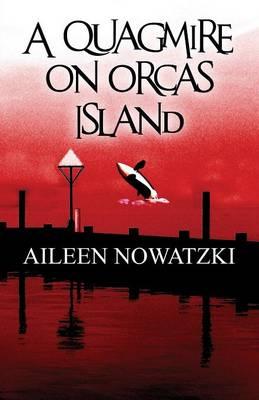 A Quagmire on Orcas Island - Quagmire on Orcas Island 1 (Paperback)