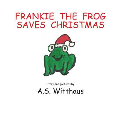Frankie the Frog Saves Christmas (Paperback)