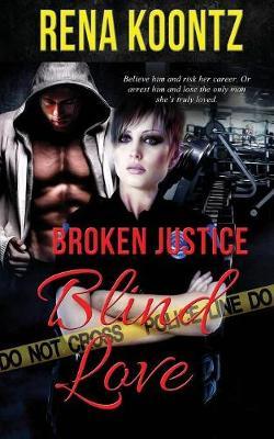 Broken Justice, Blind Love (Paperback)