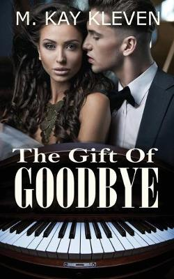The Gift of Goodbye (Paperback)