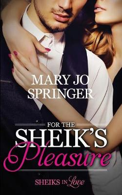 For the Sheik's Pleasure: Sheiks in Love (Paperback)