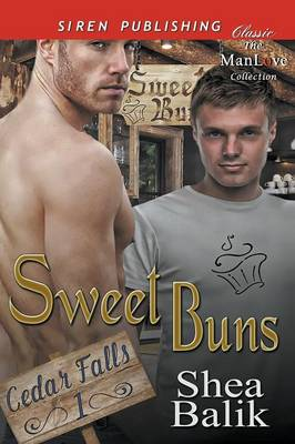 Sweet Buns [Cedar Falls 1] (Siren Publishing Classic Manlove) (Paperback)