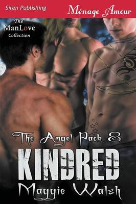 Kindred [The Angel Pack 8] (Siren Publishing Menage Amour Manlove) (Paperback)
