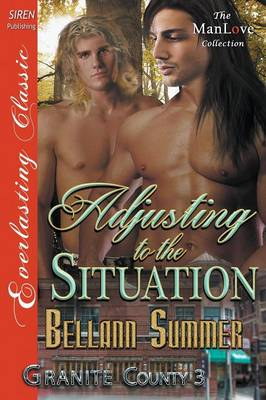 Adjusting to the Situation [Granite County 3] (Siren Publishing Everlasting Classic Manlove) (Paperback)