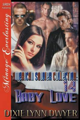 The American Soldier Collection 14: Baby Love (Siren Publishing Menage Everlasting) (Paperback)