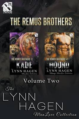 The Remus Brothers, Volume 2 [Kade: Hound] (Siren Publishing: The Lynn Hagen Manlove Collection) (Paperback)