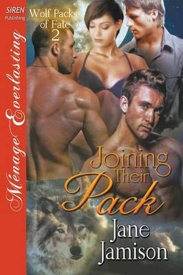 Joining Their Pack [Wolf Packs of Fate 2] (Siren Publishing Menage Everlasting) (Paperback)