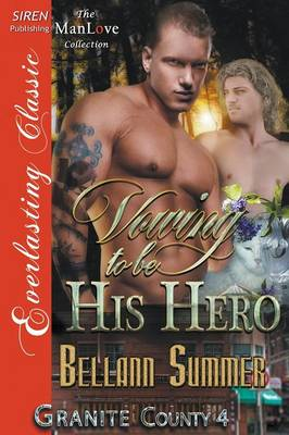 Vowing to Be His Hero [Granite County 4] (Siren Publishing Everlasting Classic Manlove) (Paperback)