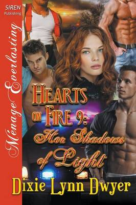 Hearts on Fire 9: Her Shadows of Light (Siren Publishing Menage Everlasting) (Paperback)
