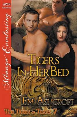 Tigers in Her Bed [The Tigers of Texas 7] (Siren Publishing Menage Everlasting) (Paperback)