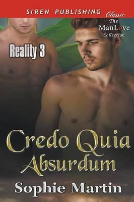 Credo Quia Absurdum [Reality 3] (Siren Publishing Classic Manlove) (Paperback)