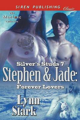 Stephen & Jade: Forever Lovers [Silver's Studs 7] (Siren Publishing Classic Manlove) (Paperback)