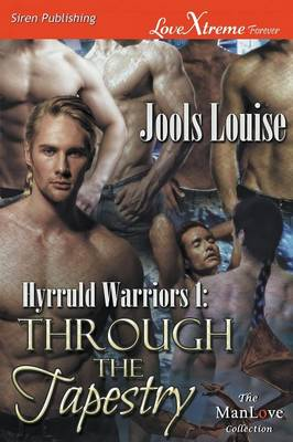 Hyrruld Warriors 1: Through the Tapestry (Siren Publishing Lovextreme Special Edition Manlove) (Paperback)