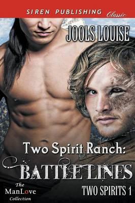 Two Spirit Ranch: Battle Lines [Two Spirits 1] (Siren Publishing Classic Manlove) (Paperback)