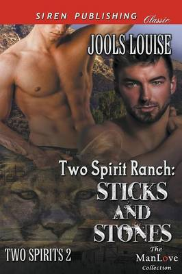 Two Spirit Ranch: Sticks and Stones [Two Spirits 2] (Siren Publishing Allure Manlove) (Paperback)