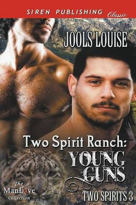 Two Spirit Ranch: Young Guns [Two Spirits 3] (Siren Publishing Classic Manlove) (Paperback)