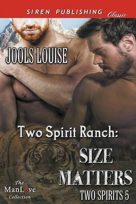 Two Spirit Ranch: Size Matters [Two Spirits 5] (Siren Publishing Classic Manlove) (Paperback)