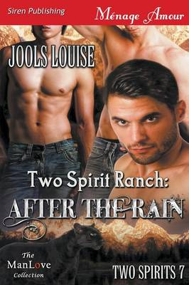Two Spirit Ranch: After the Rain [Two Spirits 7] (Siren Publishing Menage Amour Manlove) (Paperback)