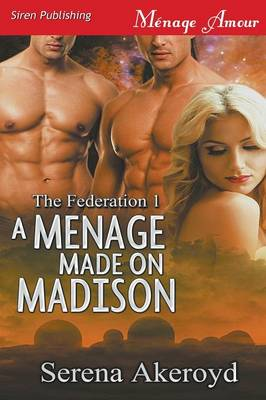 A Menage Made on Madison [The Federation 1] (Siren Publishing Menage Amour) (Paperback)