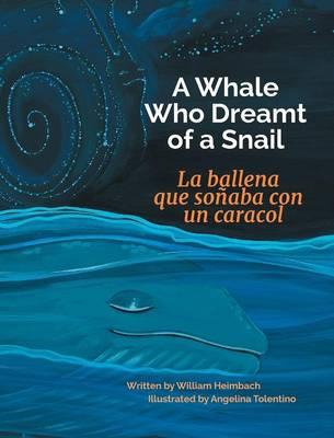 A Whale Who Dreamt of a Snail / La Ballena Que Sonaba Con Un Caracol (Hardback)