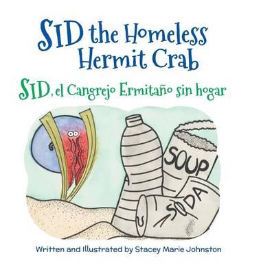 Sid the Homeless Hermit Crab / Sid, El Cangrejo Ermitano Sin Hogar (Hardback)