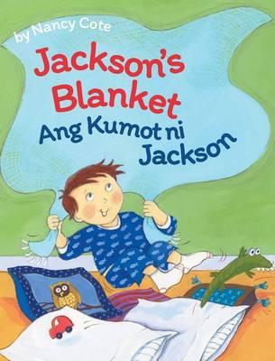 Jackson's Blanket / Ang Kumot Ni Jackson: Babl Children's Books in Tagalog and English (Hardback)