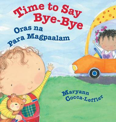 Time to Say Bye-Bye / Oras Na Para Magpaalam: Babl Children's Books in Tagalog and English (Hardback)