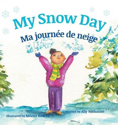 My Snow Day / Ma Journ�e de Neige: Babl Children's Books in French and English (Hardback)