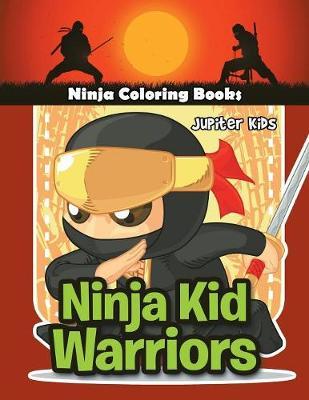 Ninja Kid Warriors: Ninja Coloring Books (Paperback)