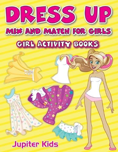 Dress Up Mix And Match for Girls: Girl Activity Books (Paperback)