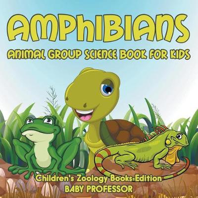 Amphibians: Animal Group Science Book For Kids Children's Zoology Books Edition (Paperback)