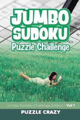 Jumbo Sudoku Puzzle Challenge Vol 1: Jumbo Sudoku Challenge Edition (Paperback)