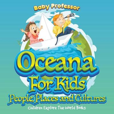 Oceans For Kids: People, Places and Cultures - Children Explore The World Books (Paperback)