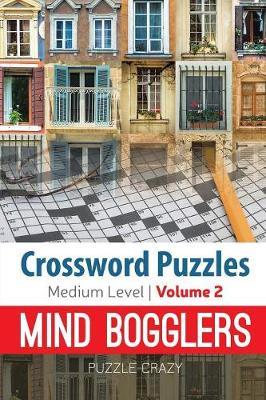 Crossword Puzzles Medium Level: Mind Bogglers Vol. 2 (Paperback)